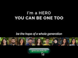 Image reads: I'm a hero. You can be one too. Be the hope of a whole generation. give.lau.edu.lb